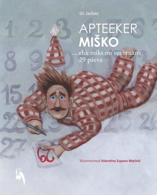 Apteeker Miško ehk miks on veebruaris 29 päeva